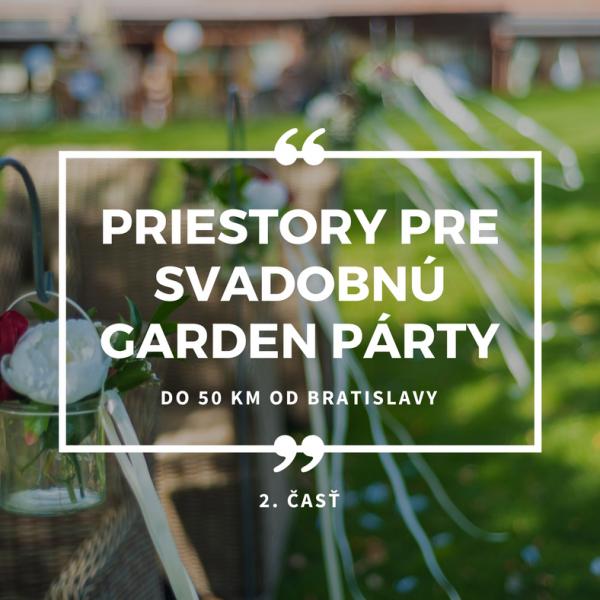 Priestory pre Svadobnú garden party do 50 km od Bratislavy